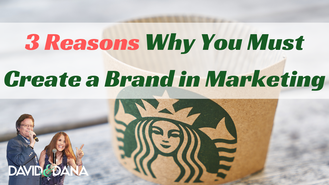3 Reasons Why You Must Create a Brand in Marketing