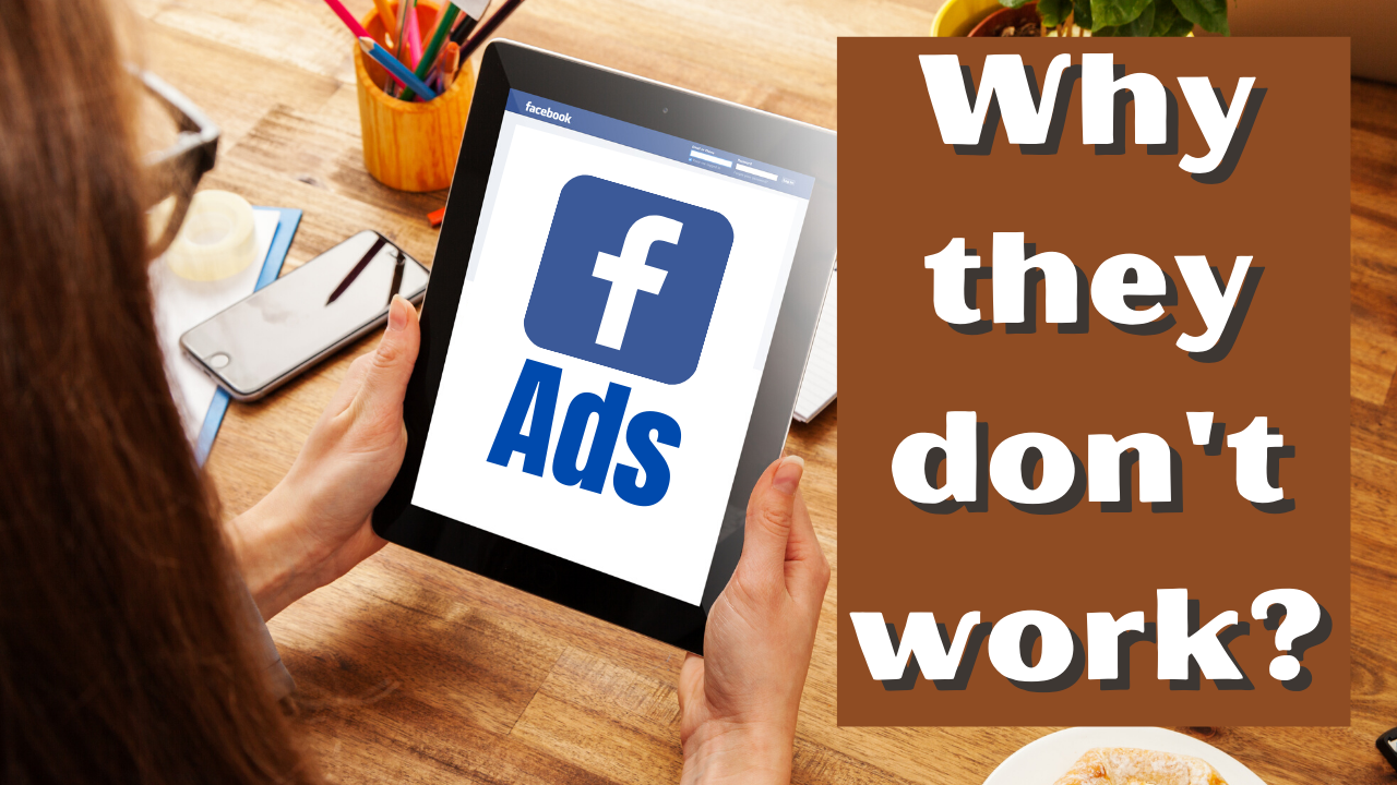 Why Facebook Ads Don't Work