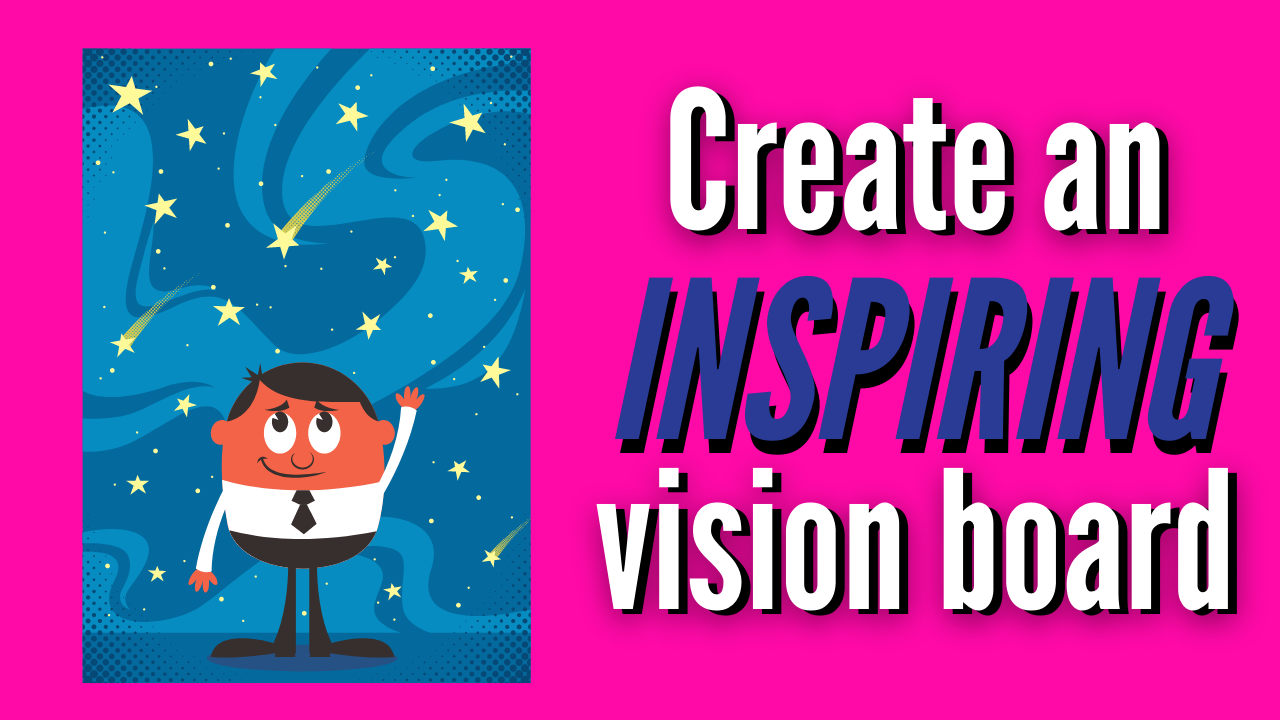 Create an Inspiring Vision Board